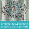 Embracing Marketing for Practice Growth
