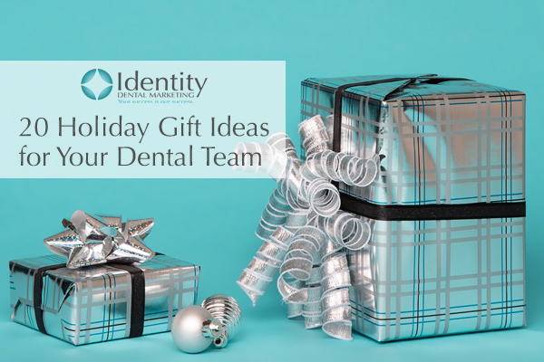 20 Holiday Gift Ideas for Your Dental Team | Dental Marketing